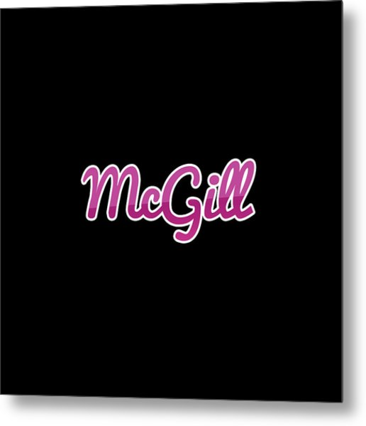 Mcgill #mcgill Metal Print