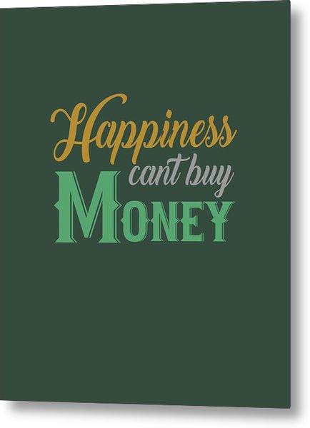 Money Happiness Metal Print