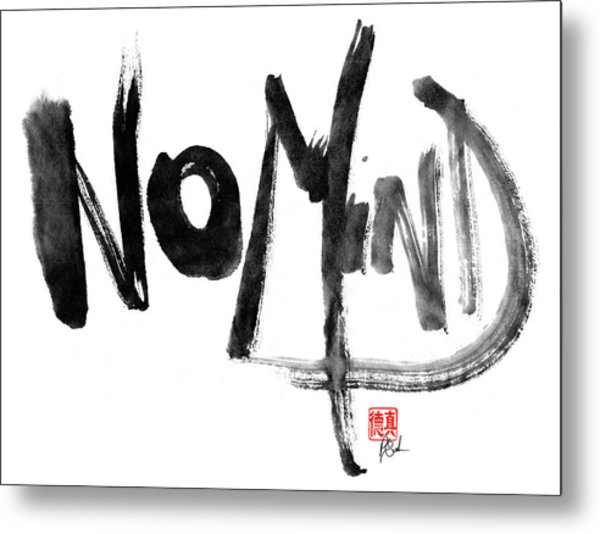 No Mind Metal Print