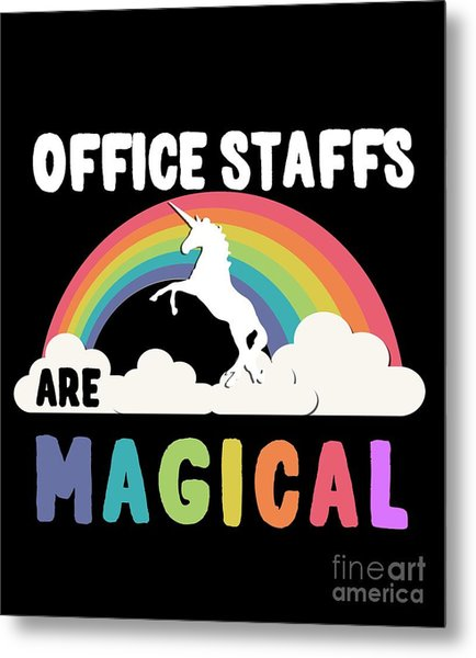 Metal Print featuring the digital art Office Staffs Are Magical by Flippin Sweet Gear