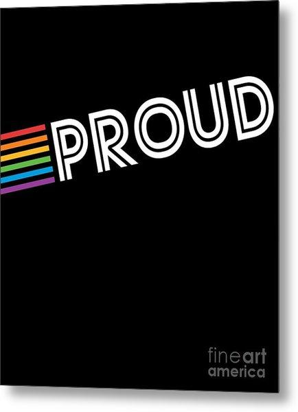 Metal Print featuring the digital art Rainbow Proud Lgbtq Gay Pride by Flippin Sweet Gear