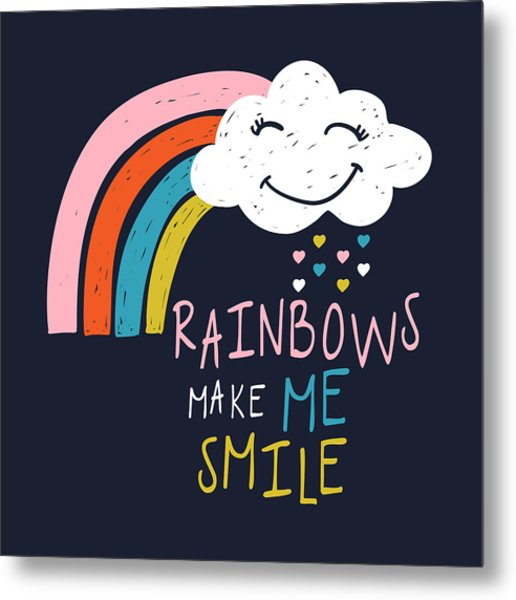 Rainbows Make Me Smile - Baby Room Nursery Art Poster Print Metal Print