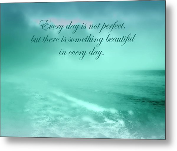 Something Beautiful In Every Day 2 Metal Print