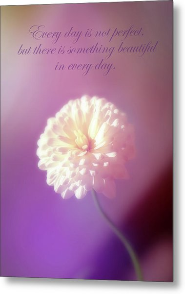 Something Beautiful In Every Day Metal Print