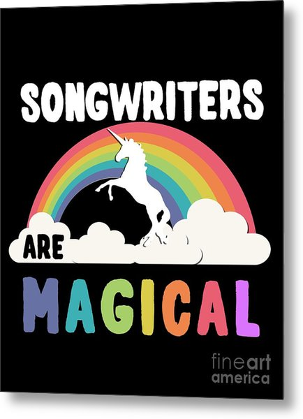 Metal Print featuring the digital art Songwriters Are Magical by Flippin Sweet Gear