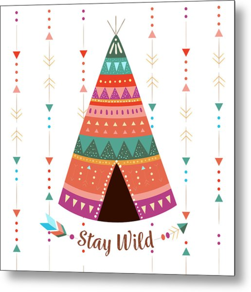 Stay Wild - Boho Chic Ethnic Nursery Art Poster Print Metal Print