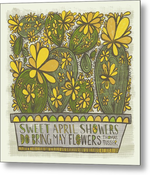 Sweet April Showers Do Bring May Flowers Thomas Tusser Quote Metal Print