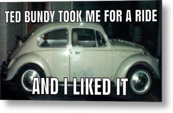 Ted Bundy Ride Metal Print