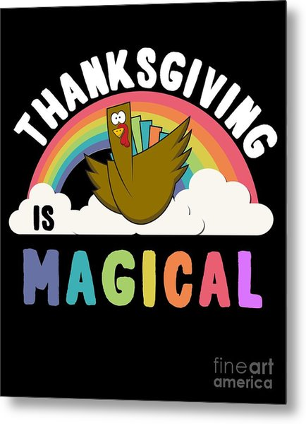 Metal Print featuring the digital art Thanksgiving Is Magical by Flippin Sweet Gear