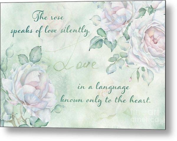 The Rose Speaks Of Love Metal Print