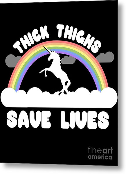 Thick Thighs Save Lives Metal Print
