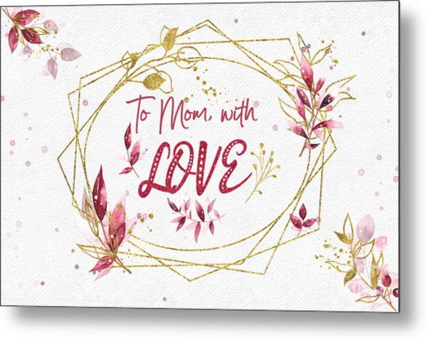 To Mom, With Love Metal Print