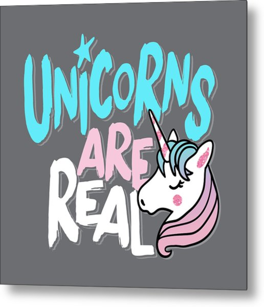 Unicorns Are Real - Baby Room Nursery Art Poster Print Metal Print