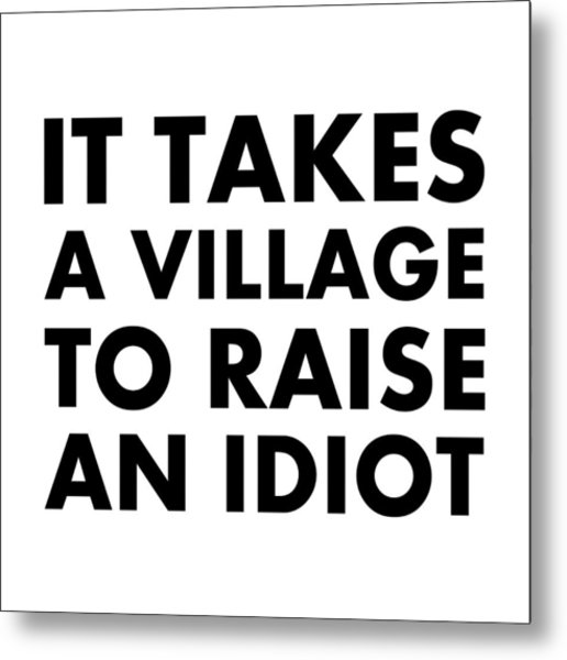 Village Idiot Bk Metal Print