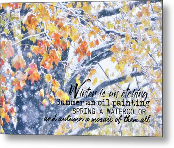 Winter In Autumn Quote Metal Print by JAMART Photography