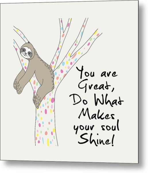 You Are Great Do What Makes Your Soul Shine - Baby Room Nursery Art Poster Print Metal Print