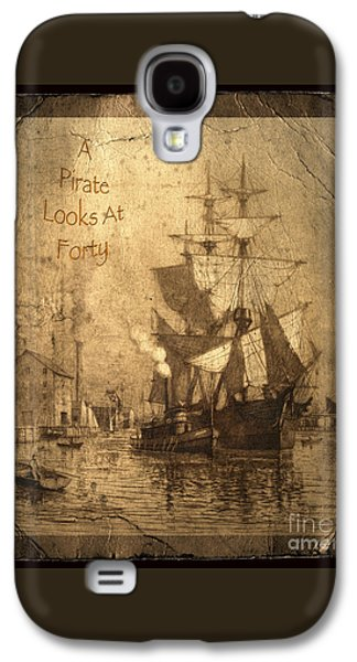 A Pirate Looks At Forty Galaxy S4 Case by John Stephens
