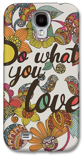Do What Your Love Galaxy S4 Case by Valentina