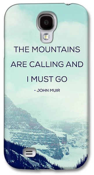 The Mountains Are Calling Galaxy S4 Case by Kim Fearheiley