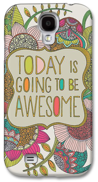 Today Is Going To Be Awesome Galaxy S4 Case by Valentina