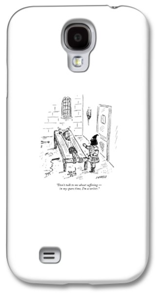 Dungeon Galaxy S4 Case - Don't Talk To Me About Suffering  -  In My Spare by David Sipress