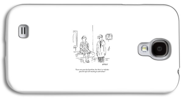 I Can Cure Your Back Problem Galaxy S4 Case by David Sipress