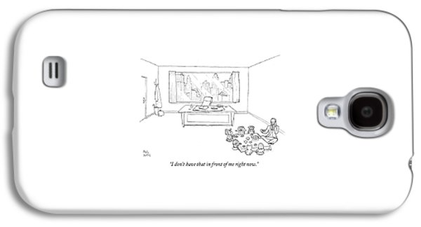 I Don't Have That In Front Of Me Right Now Galaxy S4 Case by Paul Noth