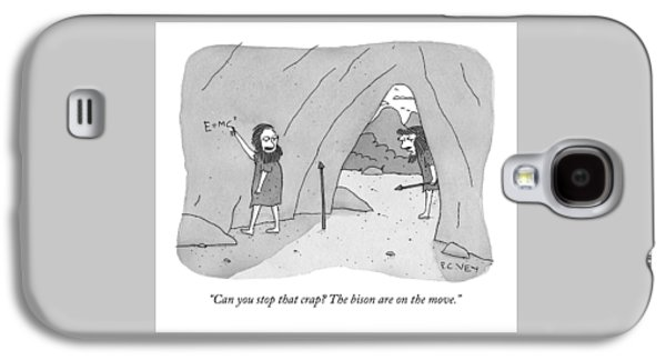 A Caveman Speaks To Another Caveman Who Galaxy S4 Case
