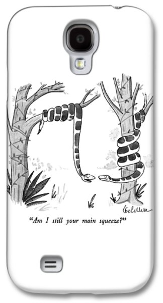 Am I Still Your Main Squeeze? Galaxy S4 Case