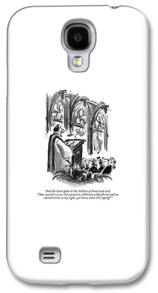 And The Lord Spoke To The Children Of Israel Galaxy S4 Case