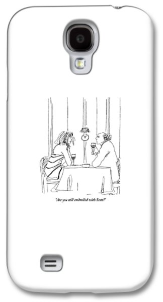 Are You Still Embroiled With Scott? Galaxy S4 Case by Richard Cline