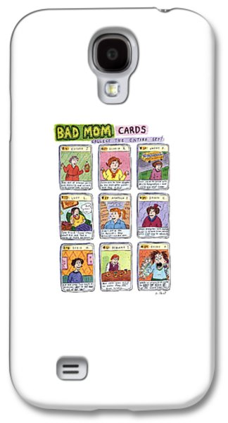 Bad Mom Cards Collect The Whole Set! Galaxy S4 Case by Roz Chast