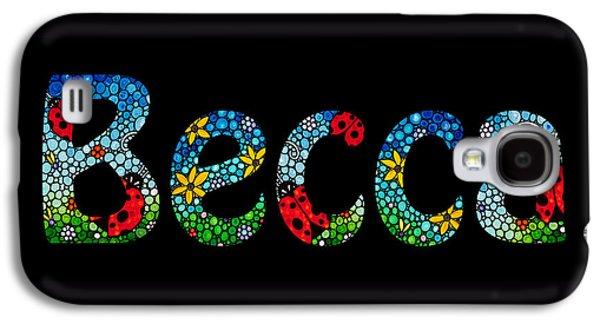 Becca - Customized Name Art Galaxy S4 Case by Sharon Cummings