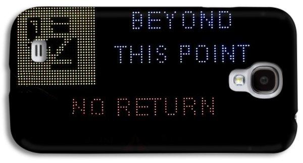 Beyond This Point No Return Galaxy S4 Case