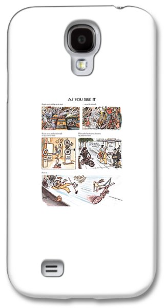 Bicycles Can Be Ridden On The Street . . .   Galaxy S4 Case