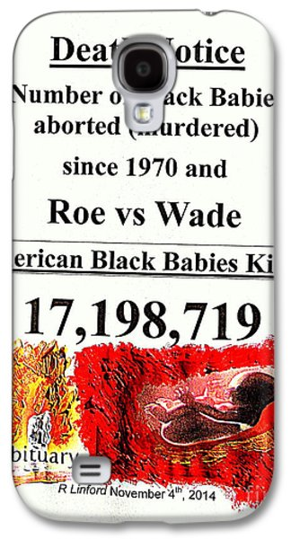 Black Babies Killed Aborted Murdered 1 Since 1970 And Roe Vs Wade Galaxy S4 Case by Richard W Linford