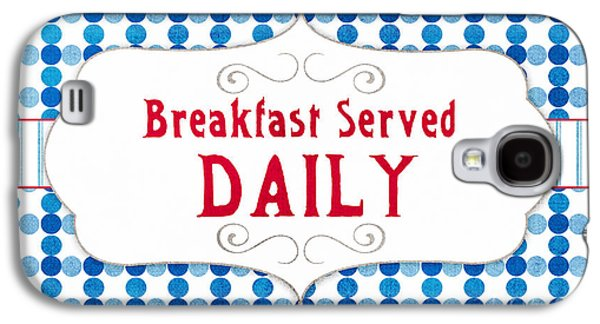Breakfast Served Daily Galaxy S4 Case
