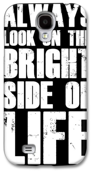 Bright Side Of Life Poster Poster Black Galaxy S4 Case by Naxart Studio