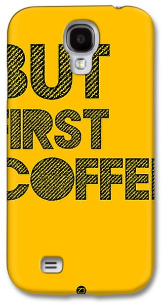 But First Coffee Poster Yellow Galaxy S4 Case
