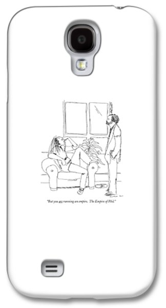 But You Are Running An Empire. The Empire Of Phil Galaxy S4 Case by Richard Cline