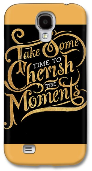Cherish The Moments Galaxy S4 Case by South Social Studio