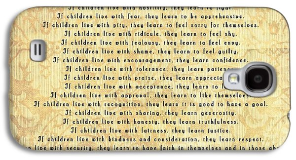 Children Learn What They Live Quote Galaxy S4 Case by Dan Sproul
