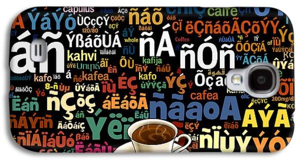 Coffee Language Galaxy S4 Case by Bedros Awak