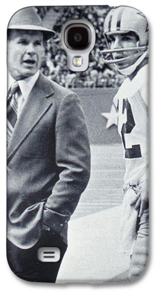 Dallas Cowboys Coach Tom Landry And Quarterback #12 Roger Staubach Galaxy S4 Case by Donna Wilson