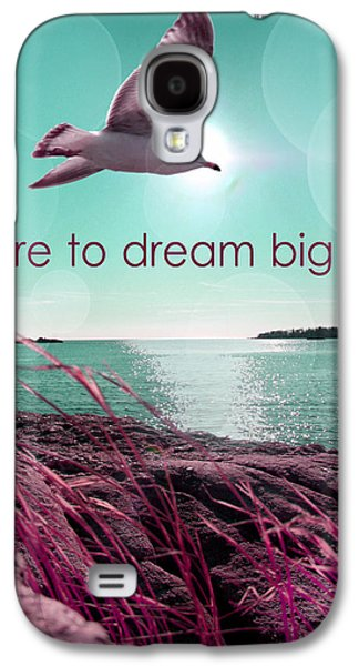 Dara To Dream Big  Galaxy S4 Case by Mark Ashkenazi