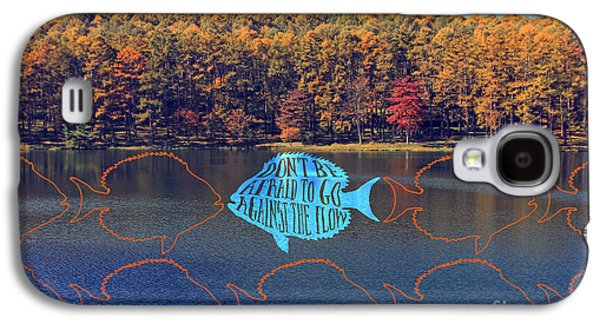 Do Not Be Afraid To Go Against The Flow Fish In Autumn Lake Galaxy S4 Case