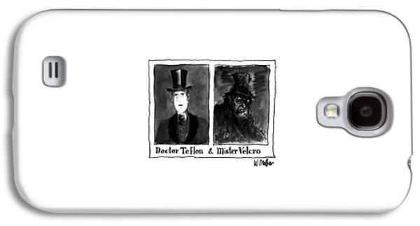 Doctor Teflon & Mister Velcro Galaxy S4 Case by Warren Miller