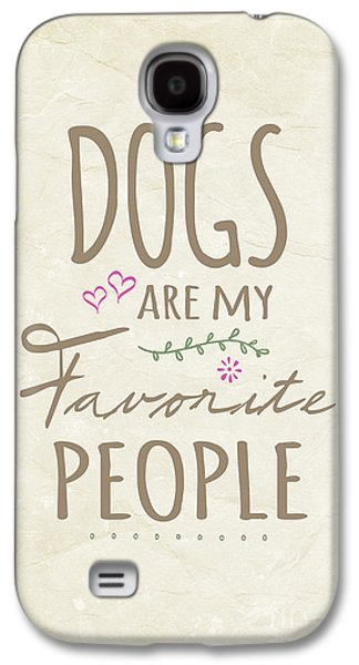 Dogs Are My Favorite People - American Version Galaxy S4 Case