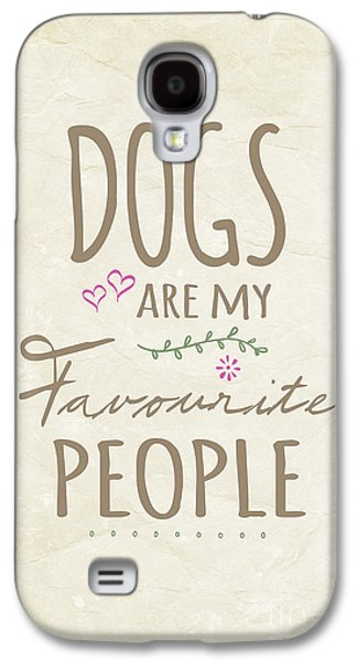 Dogs Are My Favourite People  - British Version Galaxy S4 Case