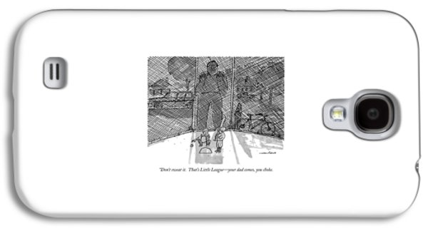 Don't Sweat It.  That's Little League - Your Dad Galaxy S4 Case